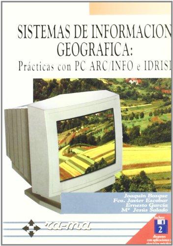 9788478971428: Sistemas de Información Geográfica. Prácticas con PC ARC/INFO e IDRISI.