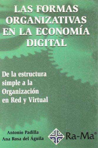 Las formas organizativas en la economía digital: Antonio Padilla Meléndez,