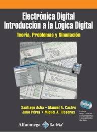 9788478975112: Electrónica digital: introducción a la lógica digital, teoría, problemas y simulación