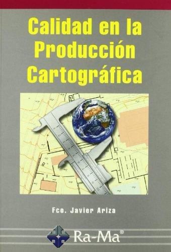 CALIDAD EN LA PRODUCCION CARTOGRAFICA.: ARIZA LOPEZ, FCO.