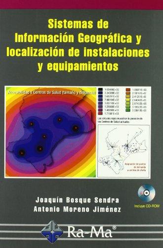 Sistemas de Información Geográfica y localización óptima: Joaquín Bosque Sendra
