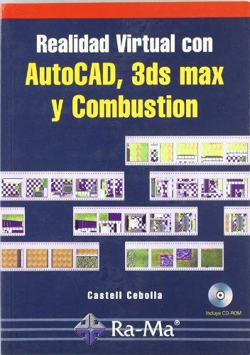 9788478976577: Realidad Virtual con Autocad, 3ds max y Combustion (Incluye Cd-ro m)