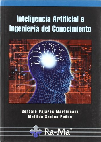 Inteligencia artificial e ingeniería del conocimiento: Gonzalo Pajares Martinsanz