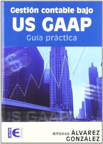 9788478976898: Gestión contable bajo US-GAAP. Guía práctica