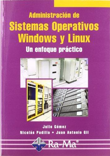 9788478976997: Administración de Sistemas Operativos Windows y Linux. Un enfoque práctico.