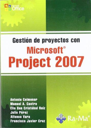 GESTIÓN DE PROYECTOS CON MICROSOFT PROJECT 2007: VARA DE LLANO,