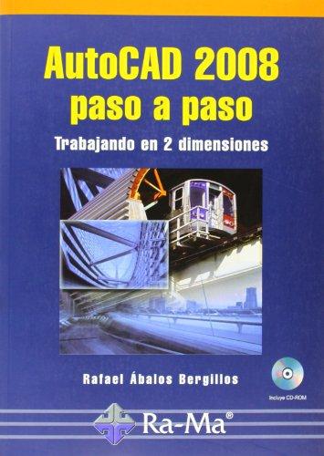 AUTOCAD 2008 PASO A PASO. TRABAJANDO EN 2 DIMENSIONES. INCLUYE CD-ROM. - ABALOS BERGILLOS, RAFAEL