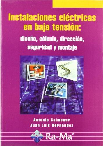 INSTALACIONES ELECTRICAS EN BAJA TENSION DISEÑO CALCULO DIRECCION - COLMENAR A