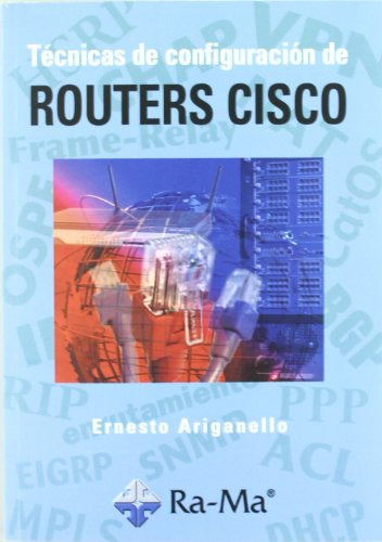 Técnicas de configuración de routers Cisco (Paperback): Ernesto Ariganello