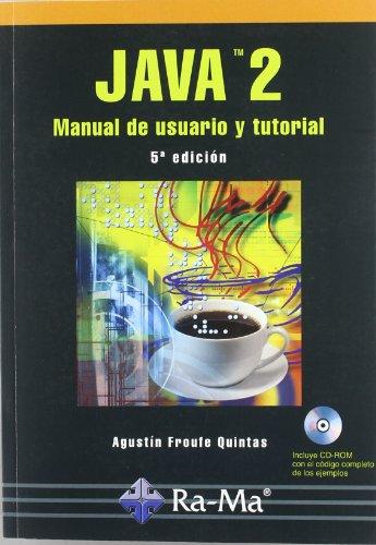 JAVA 2.MANUAL USUARIO Y TUTORIAL 5ED: FROUFE QUINTAS, AGUSTIN