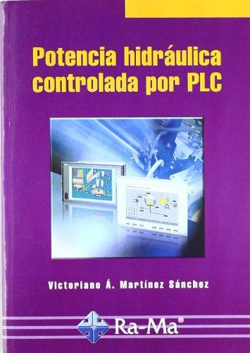 9788478978847: Potencia hidráulica controlada por PLC [Jul 09, 2008] Martínez Sánchez, Victoriano A. and GARCIA TOME, ANTONIO