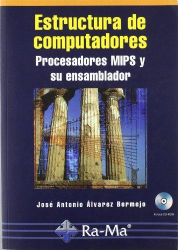 Estructura de computadores procesadores mips y ensamblador: Álvarez Bermejo, José