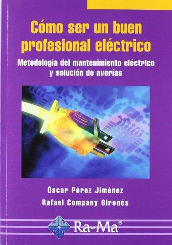 9788478979462: COMO SER UN BUEN PROFESIONAL ELECTRICO