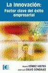 9788478979639: La innovación: FActor clave del exito empresarial.