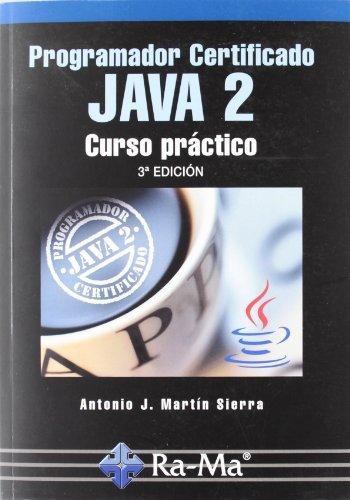 Programador certidicado Java 2 : curso práctico: Antonio J. Martín