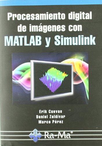9788478979738: Procesamiento digital de imágenes con MATLAB y Simulink
