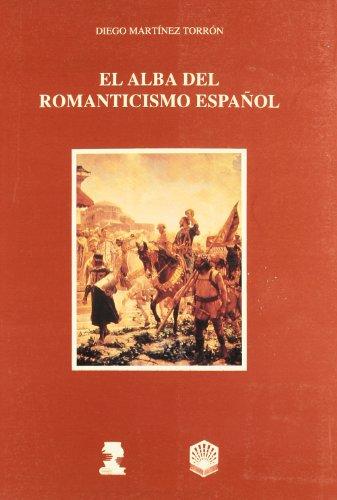 El Alba Del Romanticismo Espanol (Con Ineditos Recopilados De Lista, Quintana Y Gallego): Martinez ...