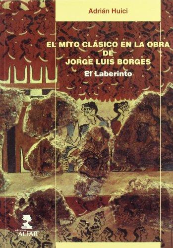 9788478981359: El mito clasico en la obra de Jorge Luis borges (Colección Alfar universidad)