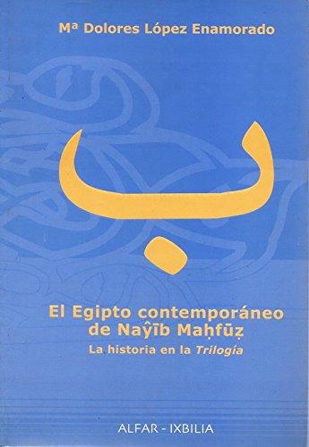 9788478981502: El Egipto contemporaneo de Nayib Mahfuz: La historia en la Trilogia (Alfar-IXBILIA) (Spanish Edition)