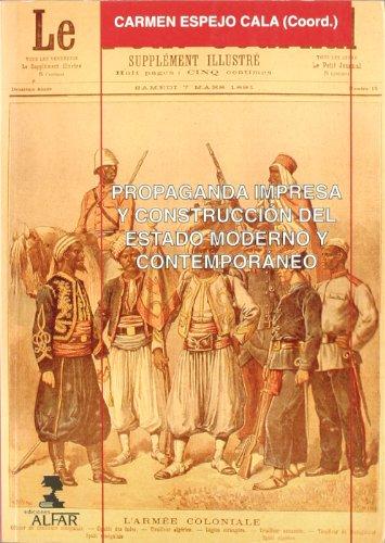9788478981656: Propaganda impresa y construccion del estado moderno y contemporaneo