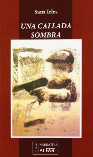 9788478984756: Una callada sombra (Biblioteca de autores contemporáneos)