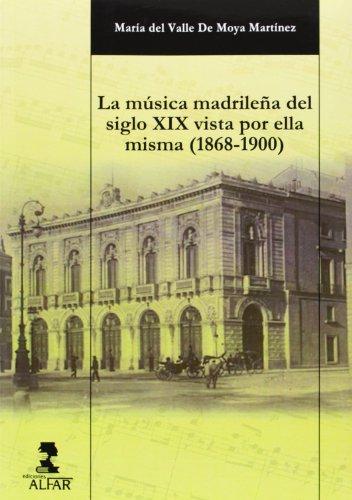 9788478984770: Música madrileña del siglo XIX vista por ella misma (1868-1900), La (Alfar Universidad)