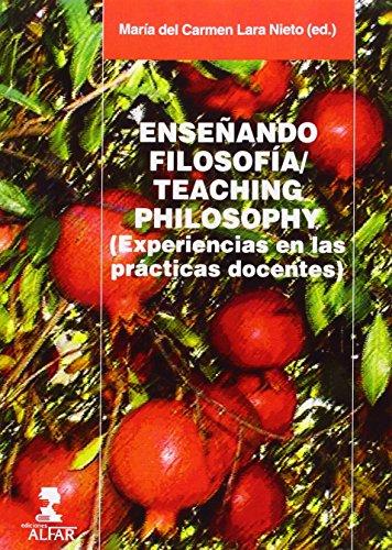 Enseñando filosofía = Teaching philosophy: experiencias en: María del Carmen