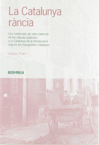9788479000660: La catalunya rancia: les condicions de vida materials de les classes populars
