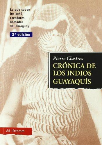 9788479000974: Cronica de los indios guayaquis : lo que saben los ache, cazadores nomadas del Paraguay