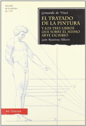 9788479000998: El tratado de la pintura y los tres libros que sobre el mismo arte escribio