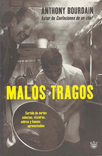 Malos tragos/The Nasty Bits: Collected Varietal Cuts, Usable Trim, Scraps, and Bones (Spanish ...