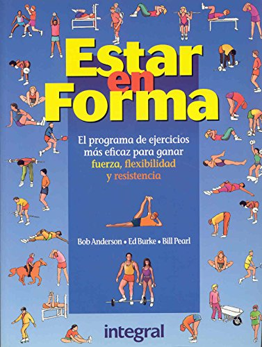 Estar En Forma (Spanish Edition) (9788479011338) by Bob Anderson; Bill Pearl; Ed Burke