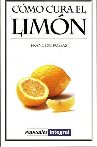 9788479011796: Como cura el limon: 002 (SALUD)