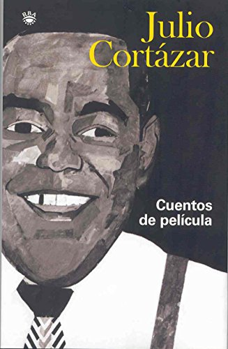 Cuentos De Pelicula: Cortazar, Julio