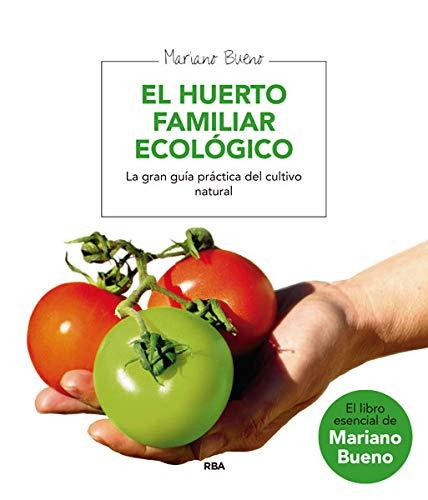 El huerto familiar ecológico: la gran guía: Mariano Bueno Bosch