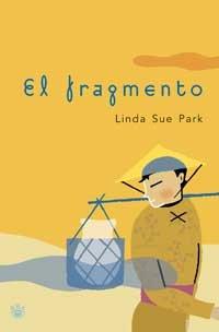 Fragmento (Spanish Edition): Linda Sue Park
