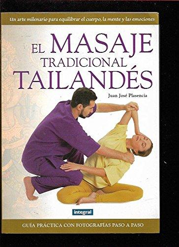 El masaje tradicional tailand?s: Plasencia, Juan Jose, Plasencia, Juan Jos?