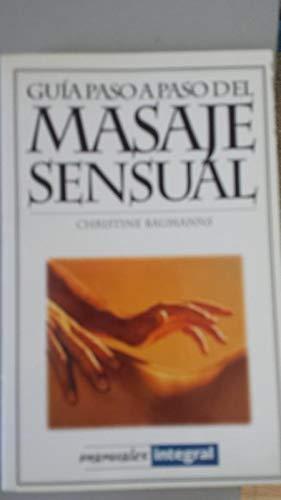 Guía paso a paso del masaje sensual: BAUMANNS, Christine