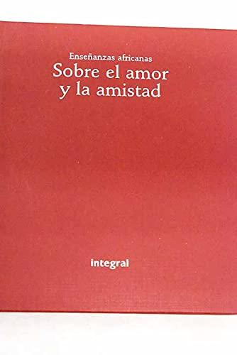 9788479016050: Enseñanzas africanas sobre el amor y la amistad (INSPIRACIONES)