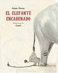 9788479016661: El elefante encadenado/ The Chained Elephant