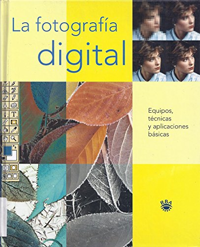 9788479016807: La fotografia digital / Digital Photography: equipos, tecnicas y aplicaciones basicas (Spanish Edition)