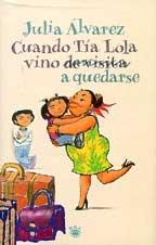 9788479017361: Cuando La Tia Lola Vino (De Visita) A Quedarse / How Tia Lola Came to (Visit) Stay (Spanish Edition)