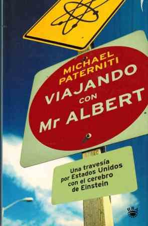 Viajando Con Mr. Albert (Rba Literaria) (Spanish Edition) (8479017376) by Michael Paterniti