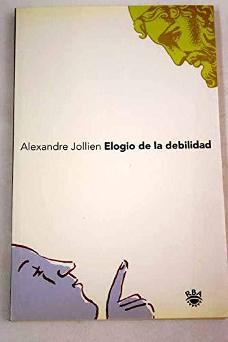 9788479017637: Elogio de La Debilidad (Spanish Edition)