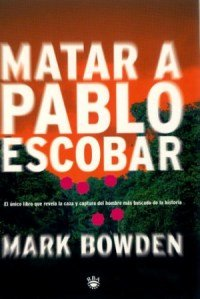 9788479017651: Matar A Pablo Escobar (Spanish Edition)