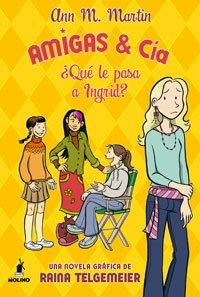 9788479017842: Amigas y Cia 2: Que le pasa a Ingrid?/ What's the Matter With Ingrid (Spanish Edition)