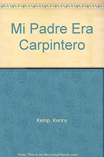 9788479018290: Mi Padre Era Carpintero (Spanish Edition)