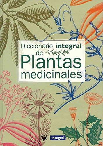 9788479018412: Diccionario Integral De Plantas Medicinales (Grandes Obras) (Spanish Edition)