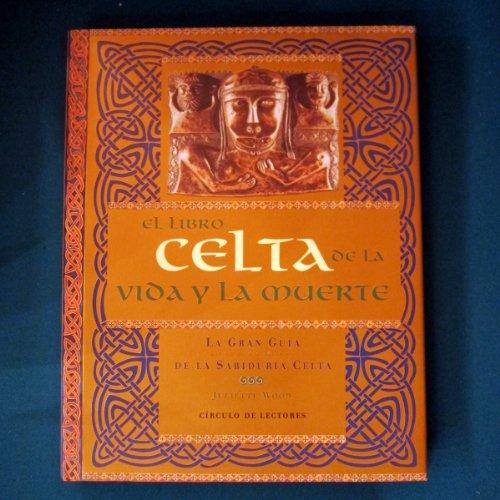 9788479018580: El libro celta de la vida y la muerte (INTEGRAL)