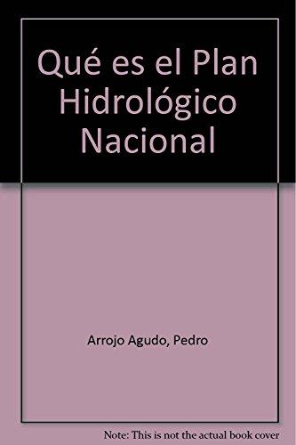 9788479019976: QUE ES EL PLAN HIDROLOGICO NACIONAL